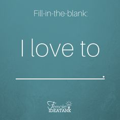 I love learning and hearing about other's passions. What do you love to do?