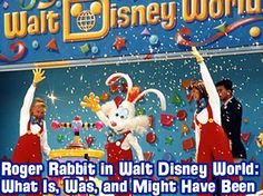 Roger Rabbit in Walt Disney World: What Is, Was, and Might Have Been - http://WDWRadio.com/327