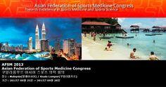 AFSM 2013 Asian Federation of Sports Medicine Congress 쿠알라룸푸르 아시아 스포츠 의학 회의