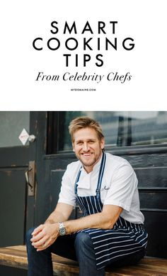 Everyday cooking tips you need to know from 10 celebrity chefs