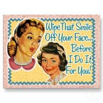 Wipe that smile off your face Postcard by Whatsbuzzin