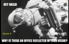 Hey NASA! Why is there an office reflected in your visor? Gemini IV The Deception started early 1965 (can you spot the deception?) https://www.facebook.com/john.thor.jt/videos/1059372400788987/