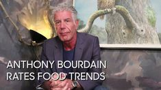 Anthony Bourdain Offers Honest Answers to Questions About Specific Culinary Trends