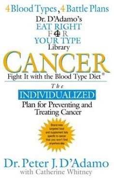 Cancer: Fight It with the Blood Type Diet (Eat Right for Your Type Health Library) (Catherine Whitney)   Used Books from Thrift Books