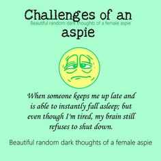 autism aspergers women aspie female traits  https://www.facebook.com/Beautifulrandomdarkthoughtsof3autisticfemales/photos/a.1132180273467723.1073741859.906695276016225/1132175723468178/?type=3&theater