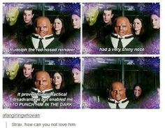 Strax is hilarious.