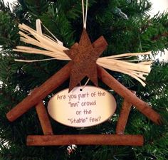 """Christmas Ornament Nativity Cinnamon Stick Stable """"Are You Part of the Inn Crowd or the Stable Few?"""""""