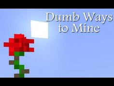 Dumb Ways to Mine! funny minecraft parody of Dumb ways to Die