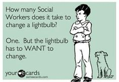 ONLY SOCIAL WORKERS WILL GET THE JOKE!!!!!!!!!!!! LOL  #socialwork #funny #ecard