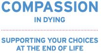 Compassion in Dying does wonderful work with people who are dying and need advice about their rights at the end of life.