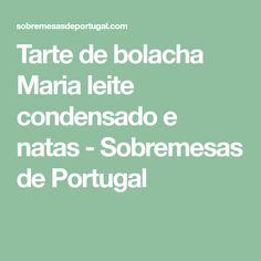 Tarte de bolacha Maria leite condensado e natas - Sobremesas de Portugal