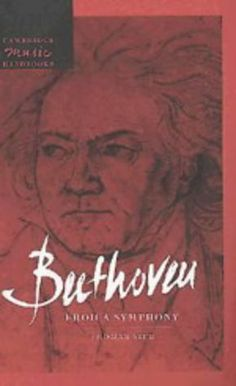 Beethoven: Eroica Symphony (Cambridge Music Handbooks) Used Book in Good Condition Cambridge University, Book Art, Musicals, Art Photography, Politics, Author, September 28, Napoleon, Third
