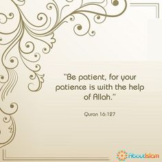 Grant us a beautiful patience, ameen.
