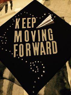 Keep moving forward. Graduation cap