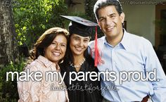 I already make my parents proud with all of the sports I do but I want to make them even more proud