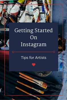 Getting Started on Instagram: Tips for Artists