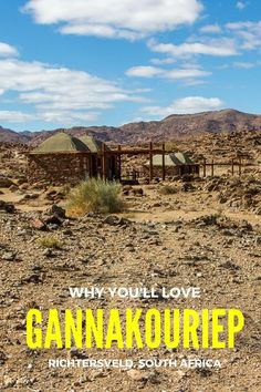 Why you'll love #Gannakouriep Wilderness Camp, #Richtersveld #SouthAfrica #travel #wilderness
