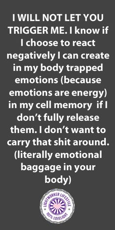 I have been doing a lot of work with the Emotion Code and have realized that I need to stop letting people trigger me so I don't have to keep releasing newly created trapped emotions. I'm tired of living this way and am choosing to think of myself and all of the baggage I don't want to keep holding onto. I'm FREE!!!!