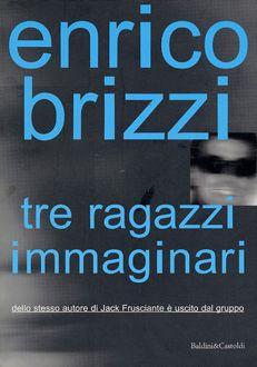 Tre Ragazzi Immaginari - Enrico Brizzi
