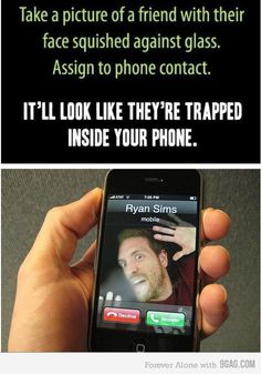 Want to trap your friends inside your phone? Here's how. But seriously. That's pretty great.
