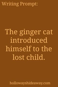 Kids Writing Prompts-Mar2017-The ginger cat introduced himself to the lost child.
