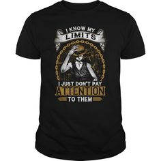 STRAW HAT MONKEY D. LUFFY! I know my Limits. I just don't pay attention to them #Monkey D. Luffy #manga  #straw hat #One Piece. Humor t-shirts,Humor sweatshirts, Humor hoodies,Humor v-necks,Humor tank top,Humor legging.