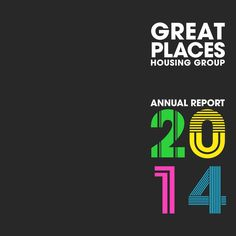 Great Places Annual Report 2014  Our latest corporate annual report