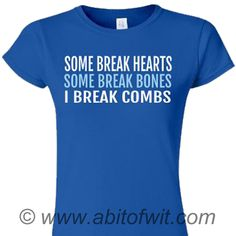 I Break Combs Natural Hair Tee from http://abitofwit.com/products/natural-hair-tee?variant=956753563