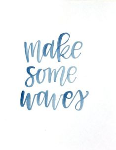 Make Some Waves / Watercolor Print / Calligraphy / Hand Lettering / Wall Art / Brush Lettering Print Wave Quotes, Sea Quotes, Sunset Quotes, Lyric Quotes, Lyrics, Cute Captions, Summer Captions, The Notebook, Notebook Quotes