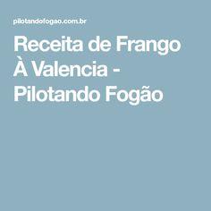 Receita de Frango À Valencia - Pilotando Fogão