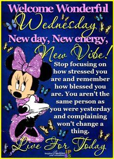 Welcome Wonderful Wednesday Wednesday Morning Greetings, Wednesday Morning Quotes, Wednesday Prayer, Blessed Wednesday, Cute Good Morning Quotes, Good Morning Prayer, Good Morning Inspiration, Wonderful Wednesday, Morning Inspirational Quotes