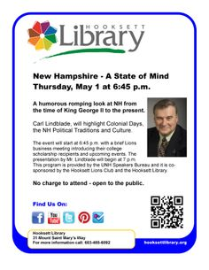 Join us on Thursday, May 1 at 6:45 p.m. for an evening of NH history and humor presented by a member of the UNH Speakers Bureau, Carl Lindblade. The event will start at 6:45 p.m. with a brief Lions business meeting introducing their college scholarship recipients and upcoming events. The presentation by Mr. Lindblade will begin at 7p.m. This program is co-sponsored by the Hooksett Lions Club and the Hooksett Library. There is no charge to attend and this event is open to the public.