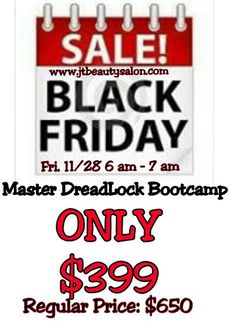 JTBS Inc. 6133 Powers Ave Jax, FL 32217 (904) 271-9127 www.jtbeautysalon.com  JTBS Master DreadLocks Bootcamp Learn 16 Different Techniques in 8 Hrs. Regular Price: $650 Early Registration:  $499 Early Registration Ends Nov. 21, 2014  Sat. December 13, 2014 is the Last #Bootcamp #Seminar & #Workshop in 2014!  The price will be going up in 2015.  Don't miss your chance to take this workshop.  ***Black Friday SALE*** Gift Certificates for a Seat in our Master DreadLocks Bootcamp will go on…