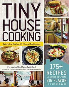 Tiny House Cooking: 175+ Recipes Designed to Create Big F... https://www.amazon.com/dp/150720714X/ref=cm_sw_r_pi_dp_U_x_PtItBbEKYY007