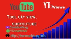 #YTBViewer #toolcayviewyoutube, #toolcaysubyoutube Trần Mạnh Hùng BLOG -... Link Youtube, Watch V, Science, Blog, Instagram, Blogging