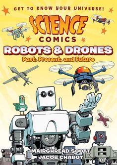 Buy Science Comics: Robots and Drones: Past, Present, and Future by Jacob Chabot, Mairghread Scott and Read this Book on Kobo's Free Apps. Discover Kobo's Vast Collection of Ebooks and Audiobooks Today - Over 4 Million Titles! How Do Drones Work, Science Comics, Pilot, Summer Reading Lists, Book Writer, Getting To Know You, Guardians Of The Galaxy, Science And Nature, Cool