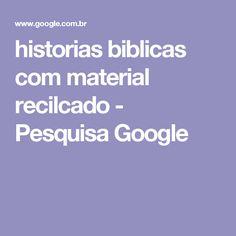 historias biblicas com material recilcado - Pesquisa Google