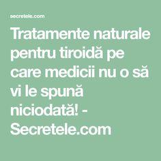 Tratamente naturale pentru tiroidă pe care medicii nu o să vi le spună niciodată! - Secretele.com