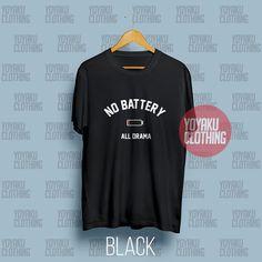 Jual Kaos No Battery - All Drama - Kota Medan - Yoyaku Shop Tumblr Tee, Drama, Tees, Clothes, Shopping, Fashion, Outfits, Moda, T Shirts