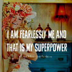 I am fearlessly me and that is my authentic superpower ♡ April Williams Creative Momista Creative Brandista. Be Brave. Be Courageous. Personal Branding. Just Life Quotes. Creative Women In Business.