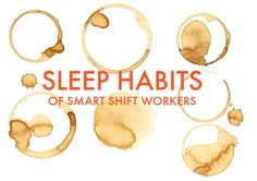 Sleep habits of smart shift workers Shift workers know that sleeping during the day is not easy. Here's how to get better shut-eye when you work nights.