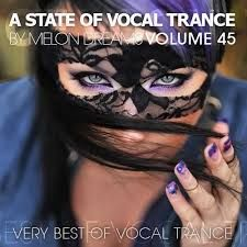 A State Of Vocal Trance Volume 45 (2015) (Melon Dreams Records)