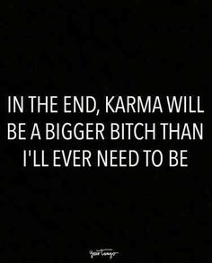 On letting karma do the dirty work. # truths quotes 20 Karma Quotes Remind Us That Sweet, Sweet Revenge Is Just Around The Corner Evil People Quotes, Evil Quotes, Revenge Quotes, Bitch Quotes, Hurt Quotes, Badass Quotes, Wisdom Quotes, Words Quotes, Me Quotes
