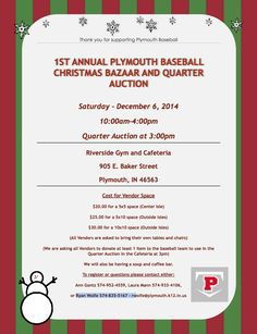 The Plymouth Baseball program is having it's first Christmas Bazaar and Quarter Auction on Saturday, December 6th from 10:00am-4:00pm. The quarter auction starts at 3:00pm sharp.  The bazaar will be held in the gym and cafeteria area at Riverside Intermediate School.  At this time, Ryan Wolfe, the Plymouth High School Baseball Coach is taking vendor applications.  Please contact Coach Wolfe via email at: rwolfe@plymouth.k12.in.us for more information. #Phs_Athletics1 #Plymouth_base #phs_wire