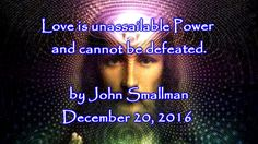 Love is unassailable power and cannot be defeated - Jesus by John Smallman