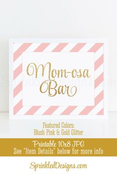 Momosa Bar Sign - Blush Pink Gold Glitter Mom-osa Mimosa Bar Baby Shower Ideas - Baby Girl Sip N See Party Sign - Printable Drink Sign by SprinkledDesign Pink And Gold, Blush Pink, Blue Gold, Brunch Decor, Brunch Ideas, Mimosa Bar Sign, Gender Reveal Decorations, Drink Signs, Bridal Shower Decorations