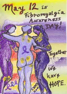 May 12th ~ Fibromyalgia Awareness Day