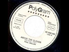 Paul Weller .... Above The Clouds. - YouTube