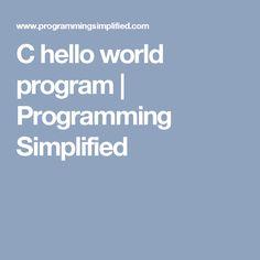 C hello world program | Programming Simplified