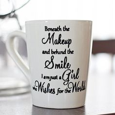 Heartoffaithdesign.etsy.com Beneath the makeup and behind the smile i am just a girl who wishes for the world #nakeup #worldcup #gifts #coffeetime #coffee mug #make artist's by heartoffaithdesigns24